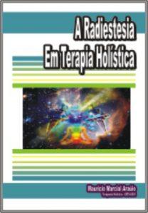 A Radiestesia em Terapia Holística