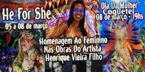 'He For She - Homenagem Ao Feminino Nas Obras Do Artista Henrique Vieira. Filho