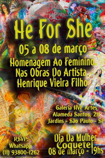 Começou HOJE a ExposiçãoHe For She! Eles Por Elas! Henrique Vieira Filho homenageia o Sagrado Feminino